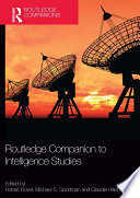 Routledge Companion To Intelligence Studies : of the growing field of...