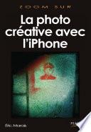 illustration du livre La photo créative avec l'iPhone