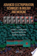 Advanced Electroporation Techniques In Biology And Medicine book