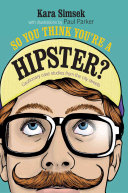 So You Think You re a Hipster