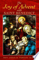 The Joy Of Advent With Saint Benedict book