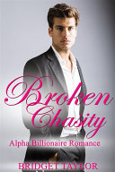 Broken Chasity  Alpha Billionaire Romance Series