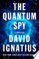 The Quantum Spy  A Thriller