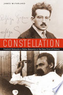 Constellation Friedrich Nietzsche And Walter Benjamin In The Now Time Of History