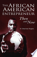 Ebook The African American Entrepreneur: Then and Now Epub W. Sherman Rogers Apps Read Mobile