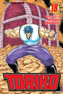 Toriko, Vol. 18 : and sunny, gourmet corp. is...