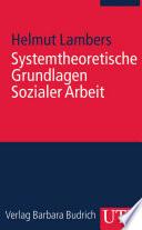 Systemtheoretische Grundlagen Sozialer Arbeit