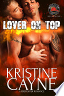 Lover on Top  A Firefighter Romance