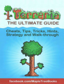 Terraria Tips  Hints  Cheats  Strategy and Walk Through the Ultimate Guide