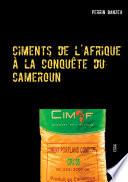 illustration du livre Ciments de l'afrique à la conquête du cameroun
