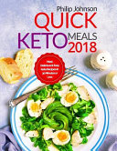 Quick Keto Meals 2018 Most Delicious Easy Keto Recipes In 30 Minutes Or Less