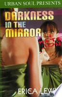 Darkness in the Mirror Book PDF