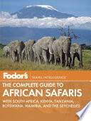 Fodor s The Complete Guide to African Safaris
