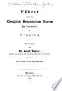 Führer durch den Königlich botanischen Garten der Universität zu Breslau