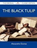 The Black Tulip   The Original Classic Edition