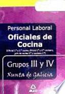 OFICIAL DE COCINA (1a Y 2a) PERSONAL LABORAL DE LA XUNTA DE GALICIA GRUPOS III Y IV.TEMARIO Y TEST . E-BOOK.