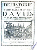 De Historie Van Den Koninklyke Propheet David Zo Van Zijn Leven En Wonderlijke Werken