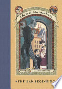 A Series of Unfortunate Events #1: The Bad Beginning by Lemony Snicket