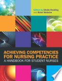 Achieving Competencies For Nursing Practice  A Handbook For Student Nurses
