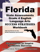 Florida State Assessments Grade 4 English Language Arts Success Strategies Workbook  Comprehensive Skill Building Practice for the Florida Standards A
