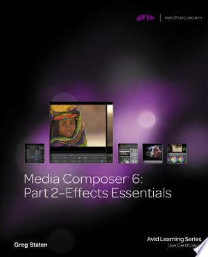 Media Composer 6:: Part 2 - Effects Essentials - ISBN:9781133788898