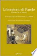 Laboratorio di parole  Esperienze di poesia  Antologia dei poeti del Circolo La Fattoria