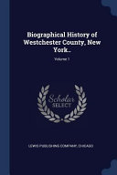 Biographical History of Westchester County, New York..;