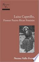 Luisa Capetillo  Pioneer Puerto Rican Feminist