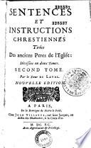 Sentences et instructions chrétiennes tirées des oeuvres de S. Augustin... par le sieur de Laval (duc de Luynes)