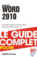 Word 2010   Le guide complet