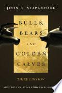 Bulls  Bears and Golden Calves