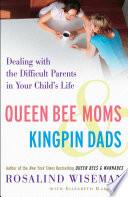 Queen Bee Moms Kingpin Dads