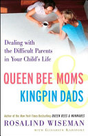 Queen Bee Moms & Kingpin Dads : child's life, offering helpful advice on when to...