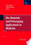 Bio Materials And Prototyping Applications In Medicine book