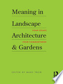 Meaning In Landscape Architecture And Gardens : various types, only on occasion do we consider...