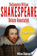 The Complete Works Of William Shakespeare Deluxe Annotated
