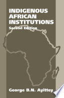Indigenous African Institutions  2nd Edition