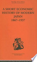 A Short Economic History of Modern Japan  1867 1937