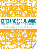 Effective Social Work with Children  Young People and Families