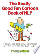 The Really Good Fun Cartoon Book of NLP