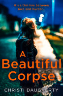 A Beautiful Corpse: A gripping crime thriller full of twists and turns!