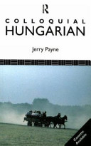 Colloquial Hungarian Written By Experienced Teachers For Self Study