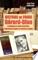 Histoire du Fonds Gérard-Dion