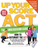 Up Your Score  ACT  2014 2015 Edition