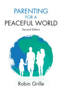 Parenting for a Peaceful World At How Child Rearing Customs Have Shaped Societies