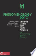 Phenomenology 2010. Volume 5: Selected Essays from North America, Part 2: Phenomenology beyond Philosophy