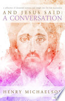 And Jesus Said  A Conversation