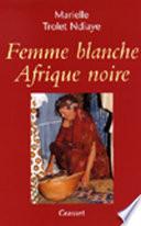 Femme blanche  Afrique noire