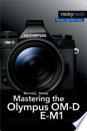 Mastering the Olympus OM D E M1