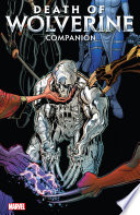 Death Of Wolverine Companion : and wolverines #1-20. in the wake...